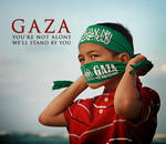 Gaza, you're not alone