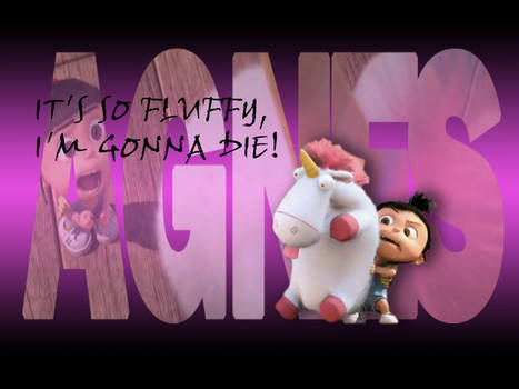 Agnes: It's so Fluffy