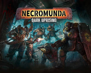 Necromunda Dark Uprising by Art--Tool