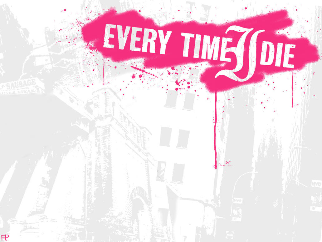 Every Time i Die Wallpaper Every Time i Die Spraypaint by