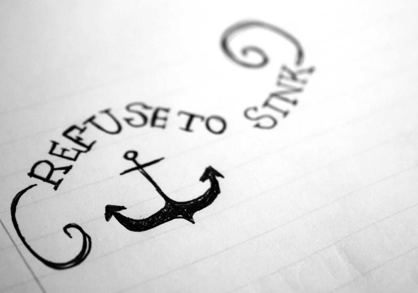 I Refuse To Sink Anchor Quotes Wallpaper. QuotesGram