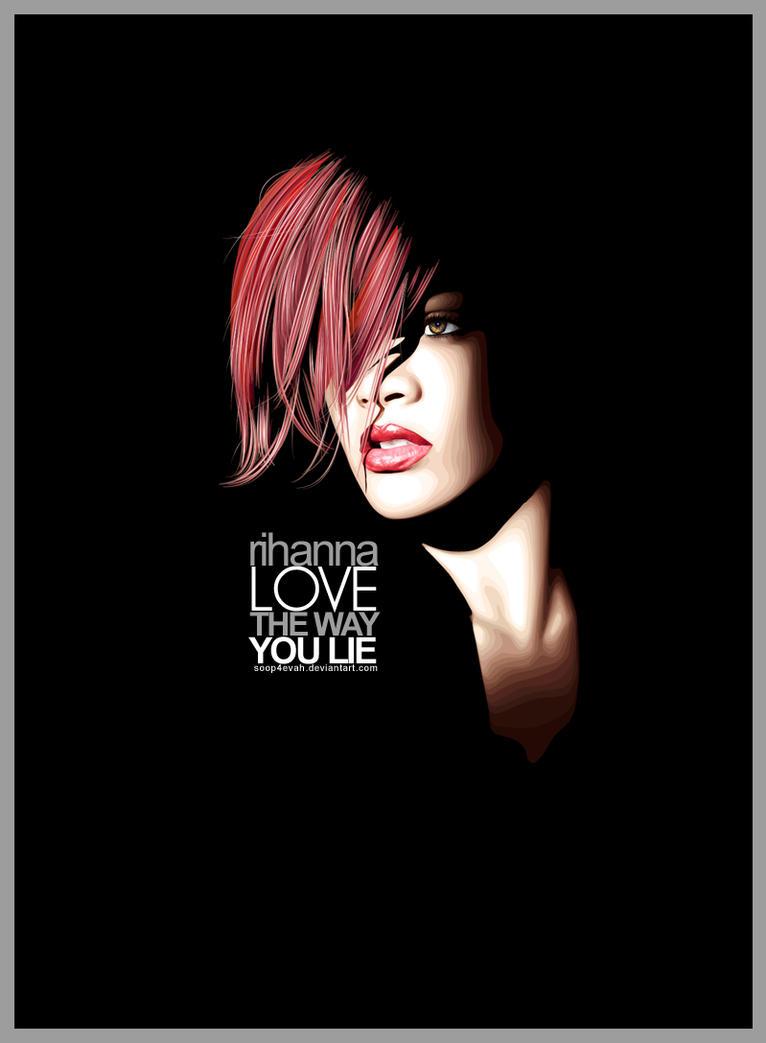 Rihanna Love The Way You Lie by Soop4evah