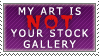 My Art Isn't Your Stock Stamp