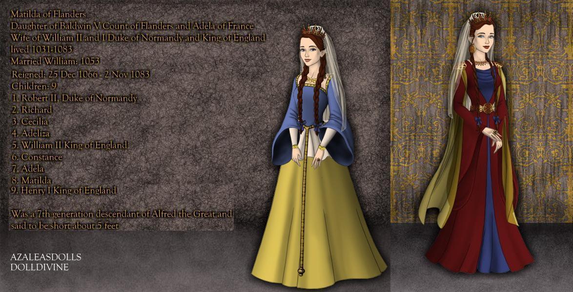 Matilda of Flanders, Queen of England 1066-1083 by TFfan234