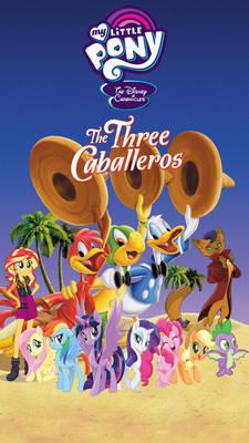 MLP: The Disney Chronicles - The Three Caballeros