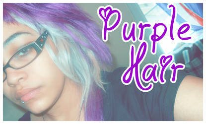 Video Graphic- Purple hair by luvagrl01