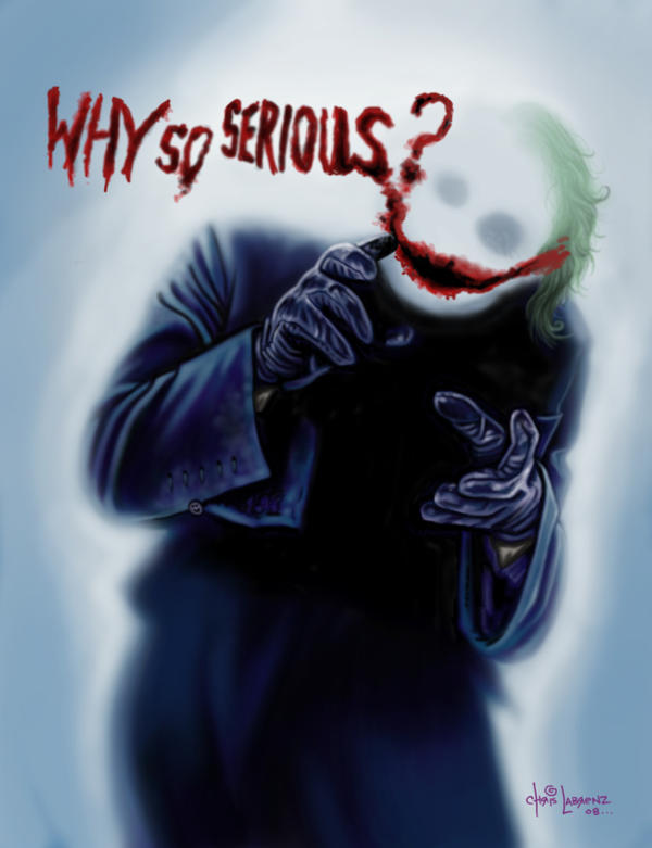 Why so serious by LabrenzInk on DeviantArt