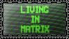 MaTRIX stamp by DeviantSith
