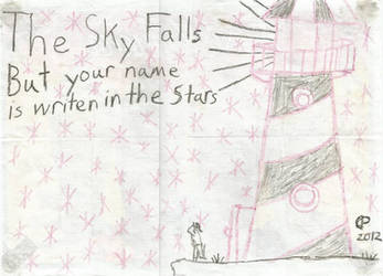 The Sky Falls But your name is Written in the Star