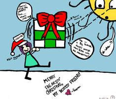Merry Freakin' Christmas, My Dearest Friend!!!!!!! by ravinniaofcreed