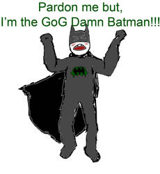 GOG DAMND BATMAN by will2bill