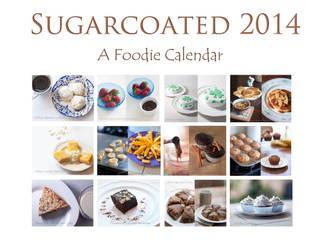 Sugarcoated: a 2014 Foodie Calendar by MichelleRamey