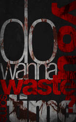do you wanna waste some time?2 by durkheim