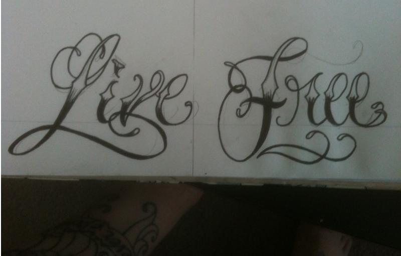 live free script tattoo the image kid has it. Black Bedroom Furniture Sets. Home Design Ideas