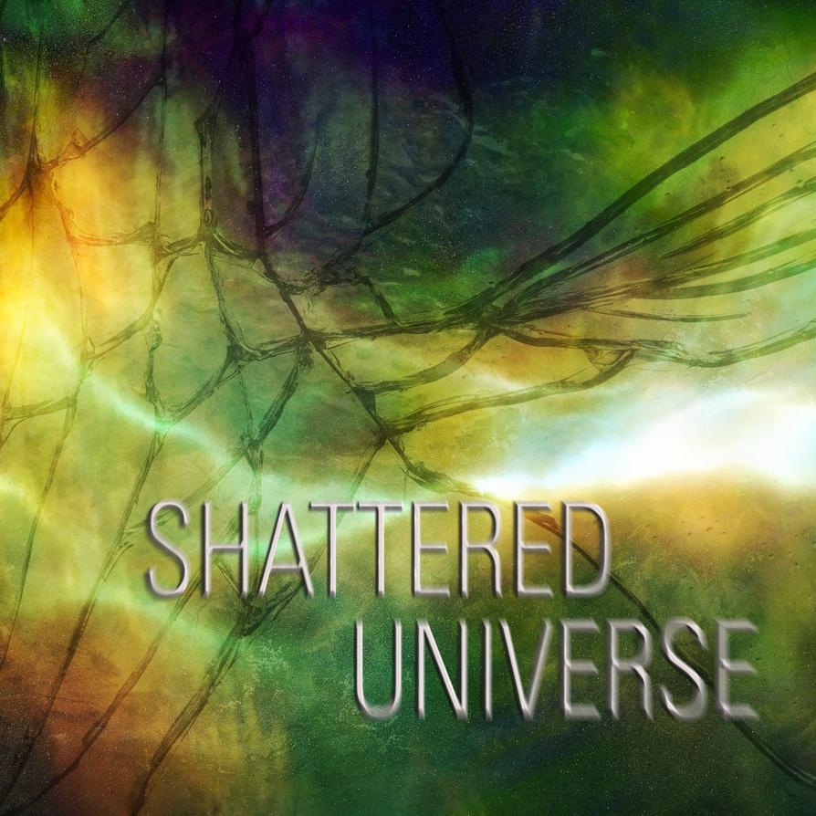 ShatteredUniverse v1 by JohnMichaelCarr