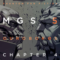 MGS 5 Ourobor0s - Chapter 4