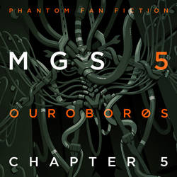 MGS 5 Ourobor0s - Chapter 5