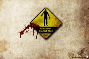 Beware Walking Dead by webmartin99