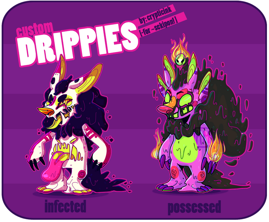 Custom Drippies 001 by CrypticInk
