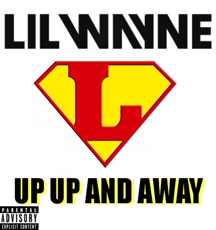 lil wayne up up and away album cover by zerjer97 on deviantart