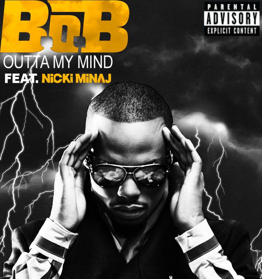BoB Outta My Mind Ft Nicki Minaj Album Cover by ZerJer97 ...