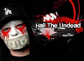 Hail the Undead by mad4medusa89