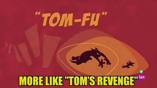 Tom's long deserved justice episode