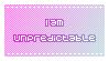 I am unpredictable by KiraiMirai