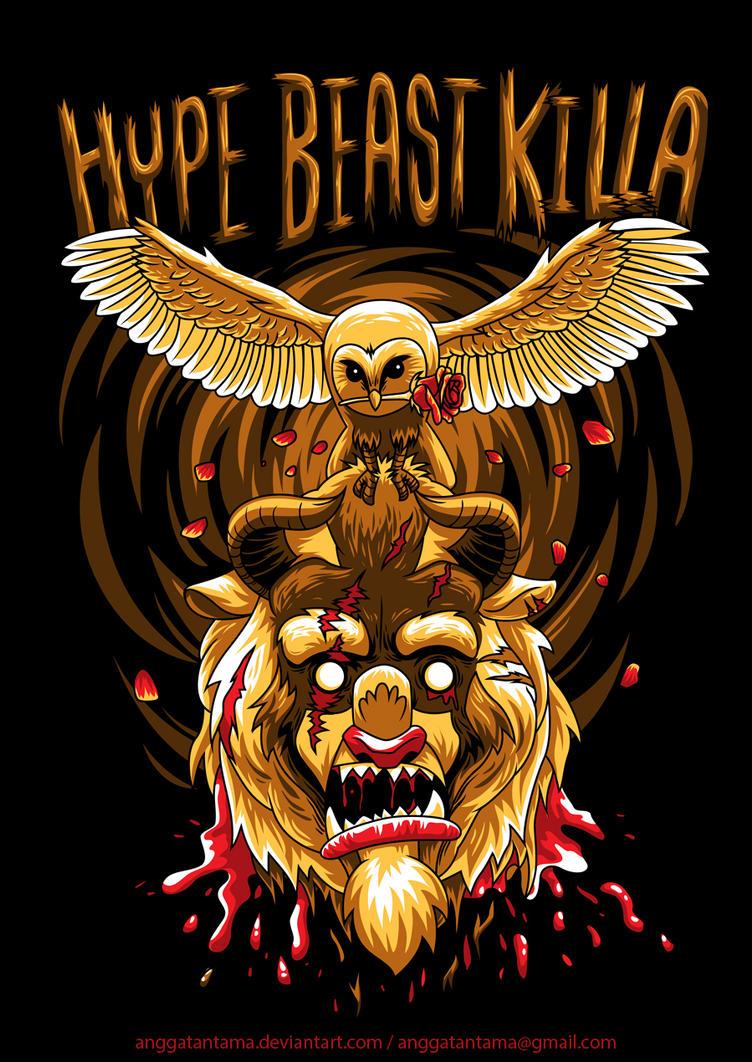 Hype Beast Killa by anggatantama