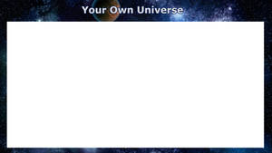 Your Own Universe