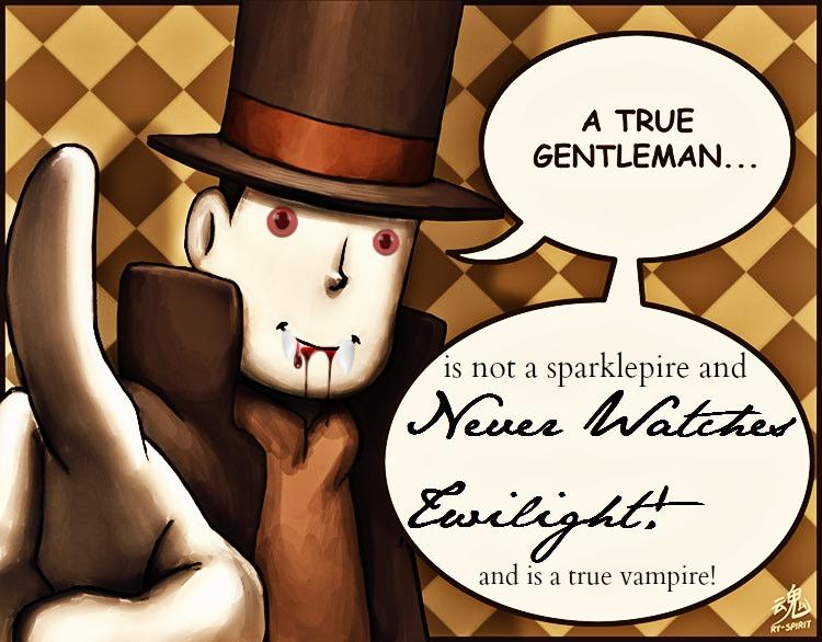 A True Gentleman Never Watches Twilight by Idontknowwhoyouknow