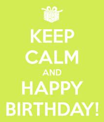Keep Calm and Happy Birthday! by TrainerEM-Dustin