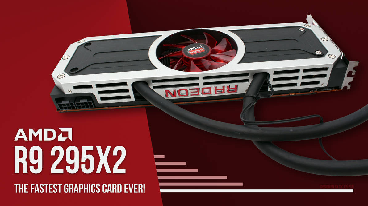 The AMD R9 295x2: Fastest Graphics Card Ever! by TylerDOTpsd on