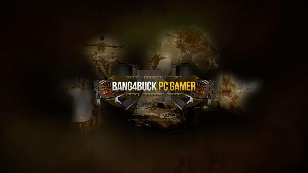 bang4buck pc gaming youtube wallpaper by tylerdotpsd d8u1g75
