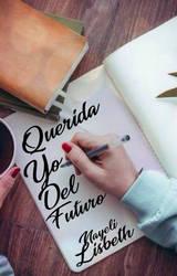 Querida Yo Del Futuro by ColoringTeamWattpad