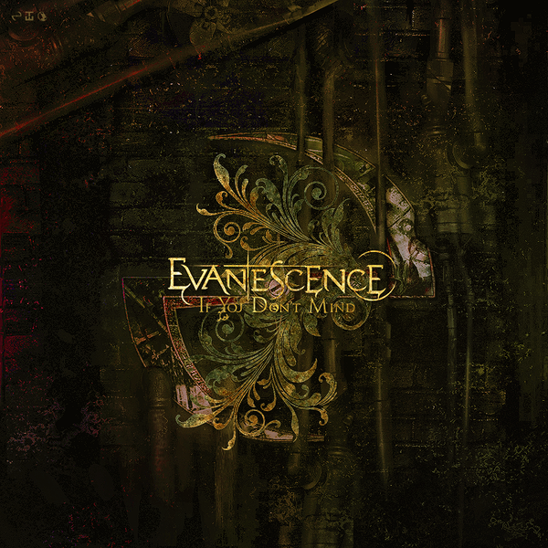 Evanescence: If You Don't Mind by ChrisR7x on DeviantArt Evanescence Album Cover 2013