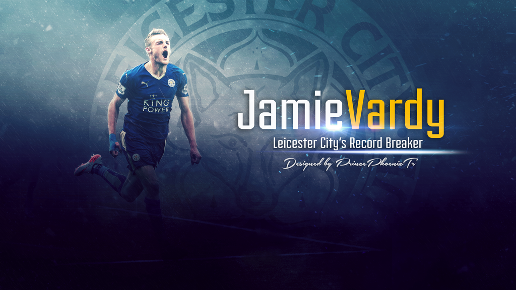 Jamie Vardy 2015-2016 Fan Wallpaper By PrincePhoenixTr On