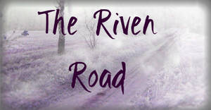 The Riven Road