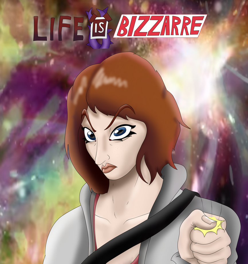 Life is Bizzarre by TheBadGrinch