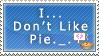 No like Pie... by Troppa-D