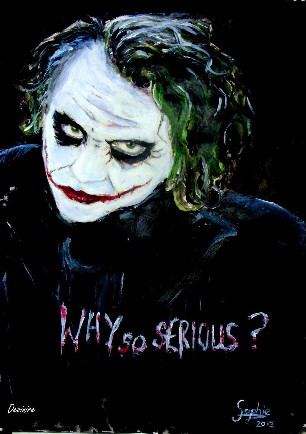 Joker - Why so serious? by Devinire97 on DeviantArt  Joker - Why so ...