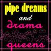 Pipe Dreams by rigantona
