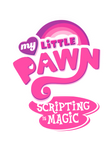 My Little Pawn: Scripting is Magic