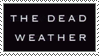 The Dead Weather Stamp by Wing-Wing-Senri
