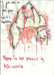There is no peace in this world. (blood warning)