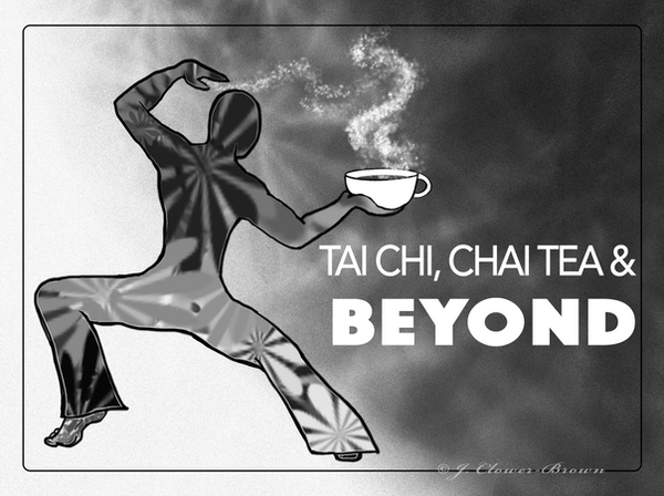 Tai Chi, Chai Tea, and Beyond by Skyejcb