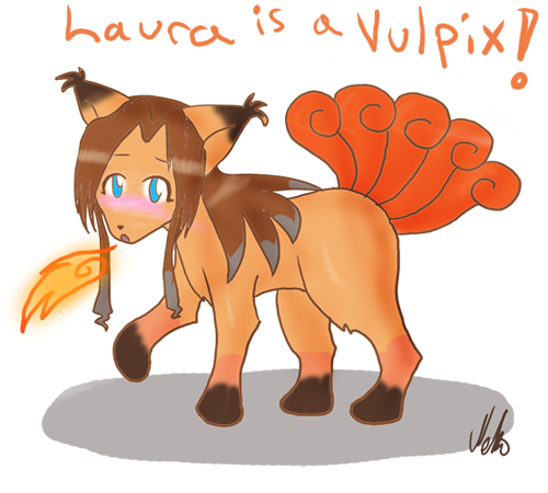 Laura is a Vulpix