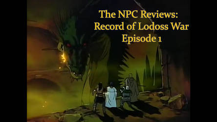 The NPC Reviews: Record of Lodoss War Episode 1 by Omenseer