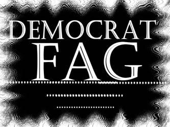 fag democrat by Furrymuscle
