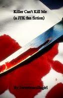 Killer Can't Kill Me (JTK) pt 15 by sweetmanillagirl